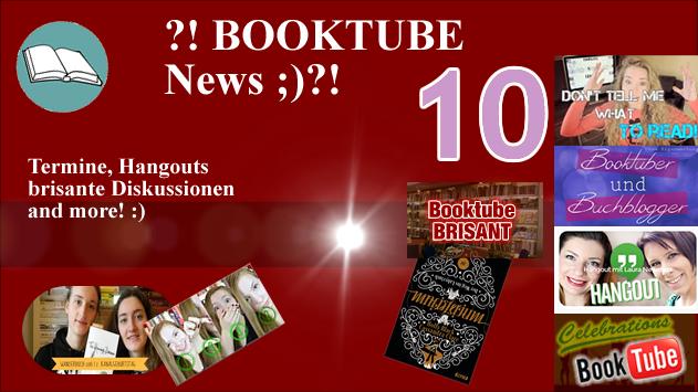 ?!BOOKTUBE News 10;)?! Termine - brisante Diskussionen und mehr! :)