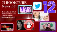 ?!BOOKTUBE News 12;)?! Booktuber treffen ★ Neue Videoformate ★ TAG´s ★ Diskussionen