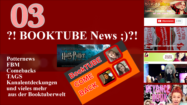 ?! BOOKTUBE News 03 ;)?! - Booktuber Comebacks, Harry Potter, TAGS, Kanalentdeckungen und mehr