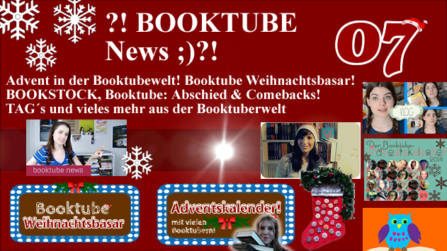 ?! BOOKTUBE News 07 ;)?! * Advent! * Bookstock! * Abschiede und Comebacks *